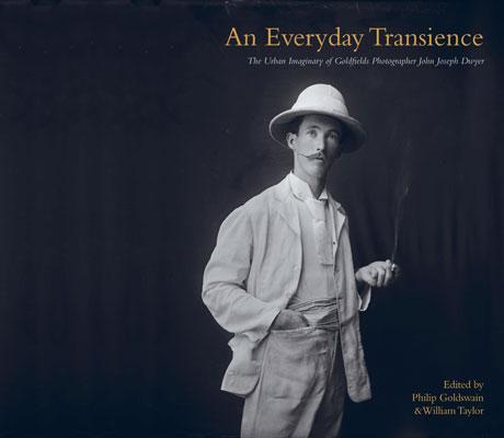 An Everyday Transience: The Urban Imaginary of Goldfield Photographer John Joseph Dwyer (UWA Publishing) designed by Anna Maley-Fadgyas