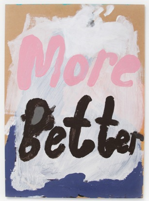 More Better, acrylic on MDF, 2009